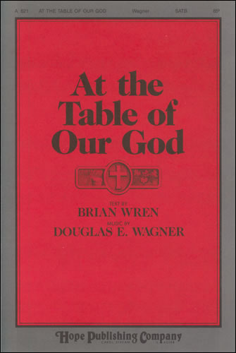 Wagner, Douglas E: At The Table Of Our God