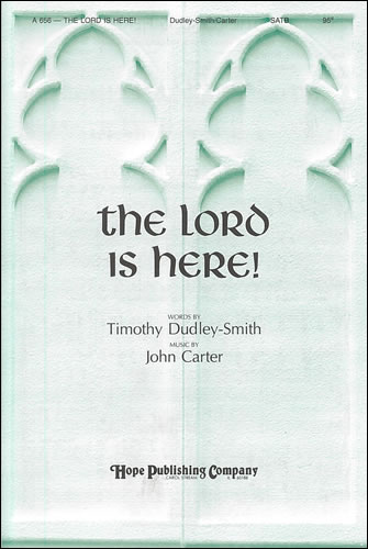 Carter, John: The Lord Is Here!