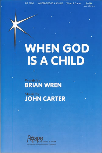 Carter, John: When God Is A Child