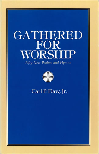 Daw Jr, Carl P: Gathered For Worship