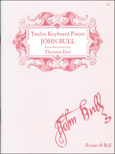 Bull, John: Twelve Pieces From Musica Britannica