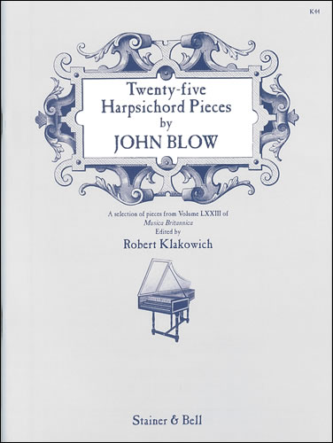 Blow, John: Twenty-Five Harpsichord Pieces