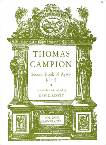 Campion, Thomas: The Second Book Of Ayres (c.1613)