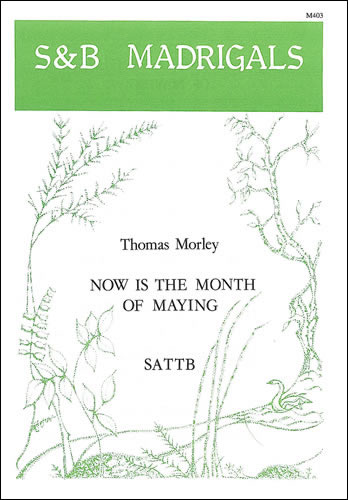 Morley, Thomas: Now Is The Month Of Maying