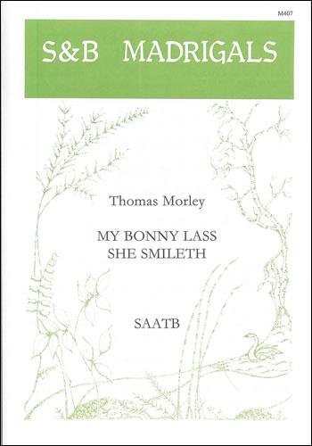 Morley, Thomas: My Bonny Lass She Smileth