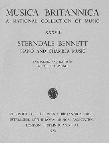 Bennett, William Sterndale: Selected Piano And Chamber Music