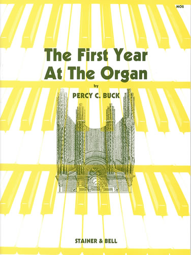 Buck, Percy: The First Year At The Organ