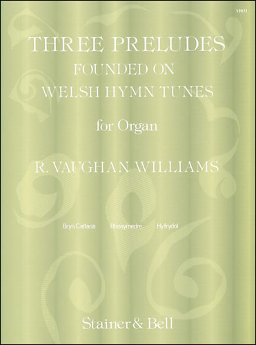 Vaughan Williams, Ralph: Three Preludes Founded On Welsh HymnTunes