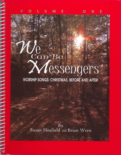 Wren, Brian And Heafield, Susan: We Can Be Messengers. Volume 1