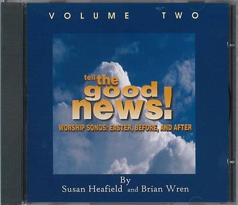 Wren, Brian And Heafield, Susan: Tell The Good News! Volume 2 CD