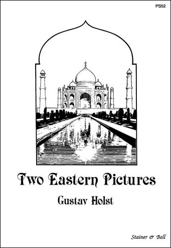 Holst, Gustav: Two Eastern Pictures: Spring; Summer