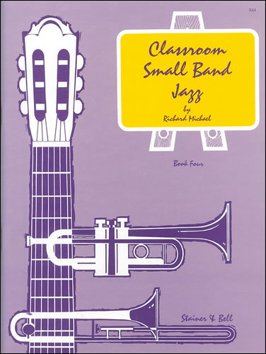 Michael, Richard: Classroom Small Band Jazz. Book 4. Complete Pack