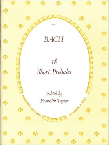 Bach, Johann Sebastian: Preludes, 18 Little