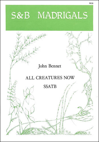 Bennett, John: All Creatures Now
