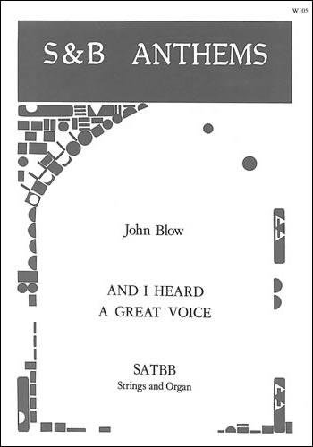 Blow, John: And I Heard A Great Voice