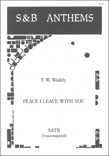 Wadeley, F W: Peace I Leave With You