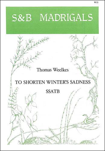Weelkes, Thomas: To Shorten Winter's Sadness