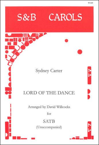Carter, Sydney: Lord Of The Dance. SATB Unaccompanied Arr. David Willcocks