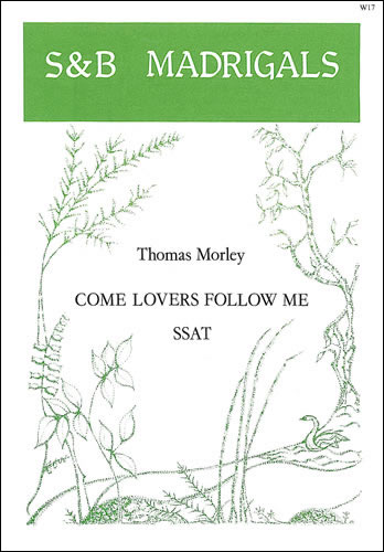 Morley, Thomas: Come Lovers, Follow Me
