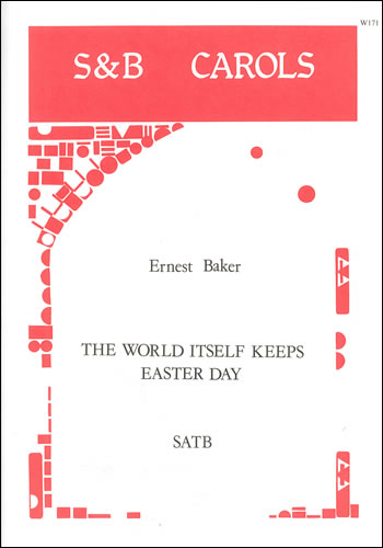 Baker, Ernest: The World Itself Keeps Easter Day