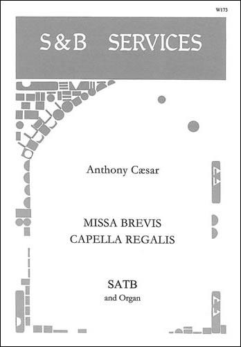 Cæsar, Anthony: Missa Brevis 'Capella Regalis'
