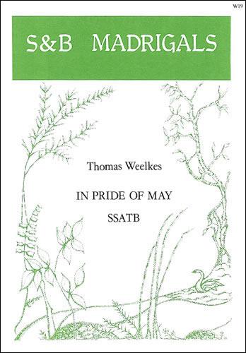 Weelkes, Thomas: In Pride Of May