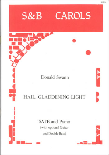 Swann, Donald: Hail, Gladdening Light