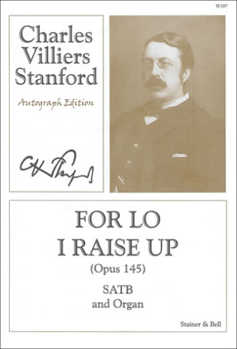 Stanford, Charles V: For Lo I Raise Up