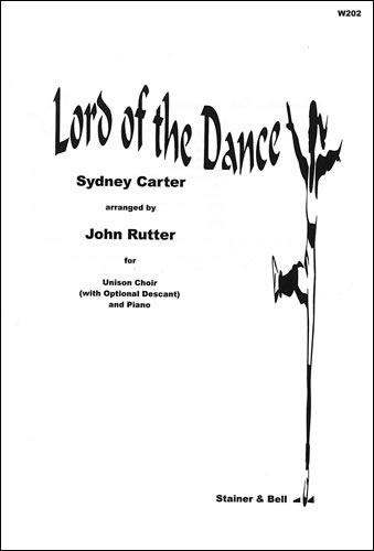 Carter, Sydney: Lord Of The Dance. Unison Arr. John Rutter