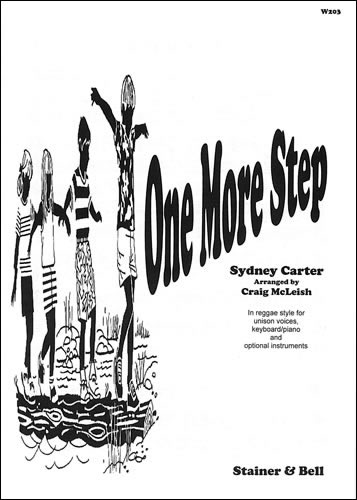 Carter, Sydney: One More Step. Unison Arr. Craig McLeish