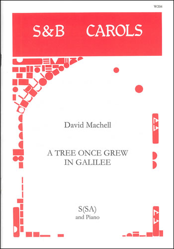 Machell, David: A Tree Once Grew In Galilee