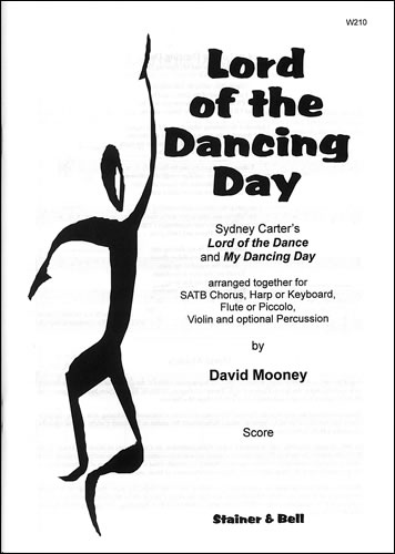 Carter, Sydney: Lord Of The Dancing Day Arr. David Mooney. Score