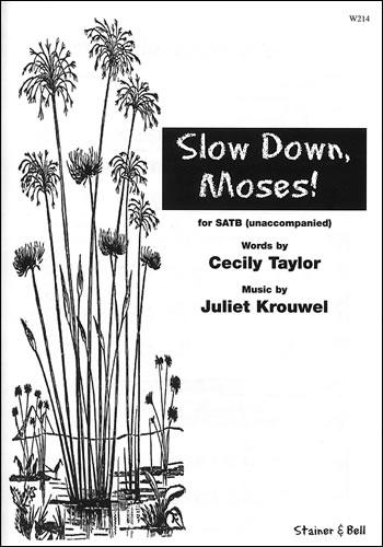 Krouwel, Juliet: Slow Down Moses!