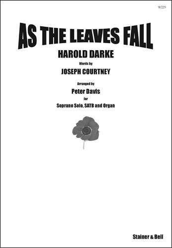 Darke, Harold: As The Leaves Fall. Short Cantata For Soprano Solo, SATB Chorus And Organ (or Small Orchestra)