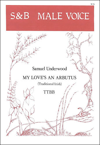 Underwood, Samuel: My Love's An Arbutus