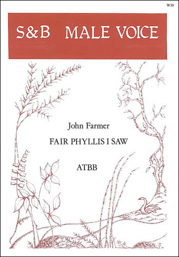 Farmer, John: Fair Phyllis I Saw