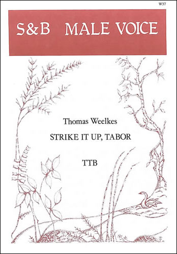 Weelkes, Thomas: Strike It Up, Tabor