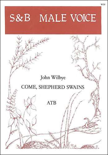 Wilbye, John: Come Shepherd Swains
