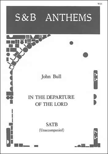 Bull, John: In The Departure Of The Lord