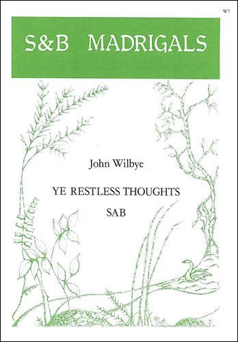 Wilbye, John: Ye Restless Thoughts
