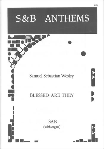 Wesley, Samuel Sebastian: Blessed Are They