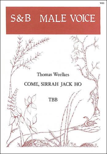 Weelkes, Thomas: Come, Sirrah Jack Ho!