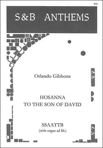 Gibbons, Orlando: Hosanna To The Son Of David