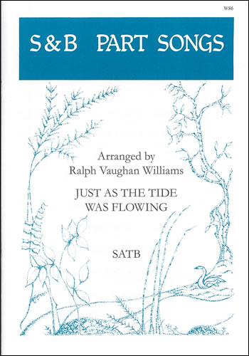 Vaughan Williams, Ralph: Just As The Tide Was Flowing