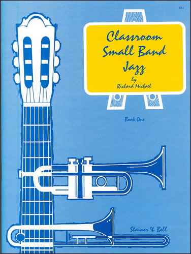 Michael, Richard: Classroom Small Band Jazz. Book 1. Score