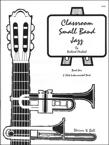 Michael, Richard: Classroom Small Band Jazz. Book 1. Additional E Flat Part