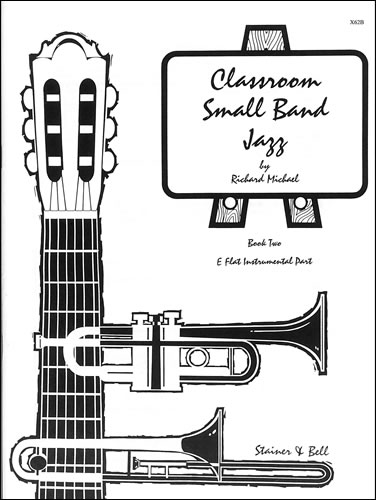 Michael, Richard: Classroom Small Band Jazz. Book 2. Additional E Flat Part