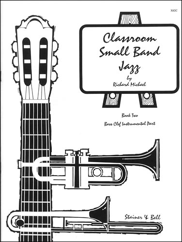 Michael, Richard: Classroom Small Band Jazz. Book 2. Additional Bass Clef Part