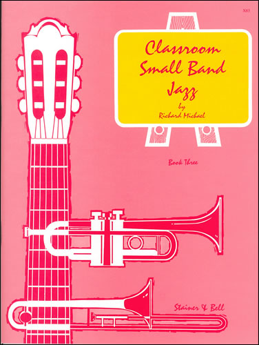 Michael, Richard: Classroom Small Band Jazz. Book 3. Score