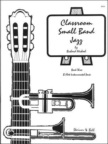 Michael, Richard: Classroom Small Band Jazz. Book 3. Additional B Flat Part